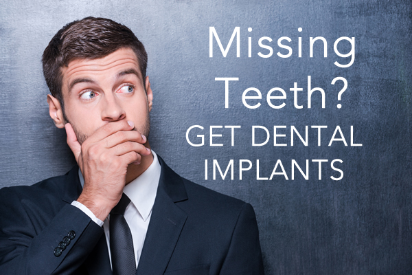 Missing Teeth? Get Dental Implants!