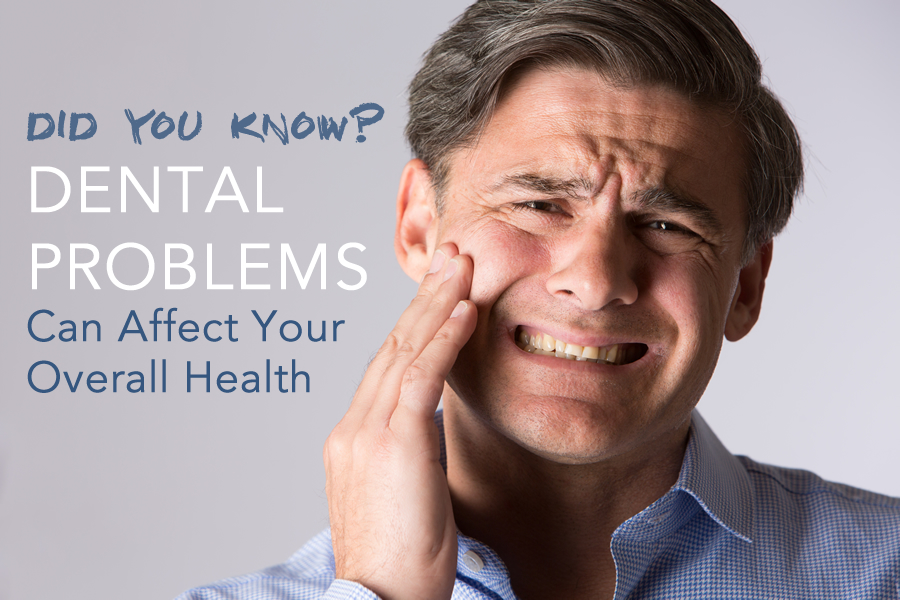 Dental Problems Can Affect Your Overall Health