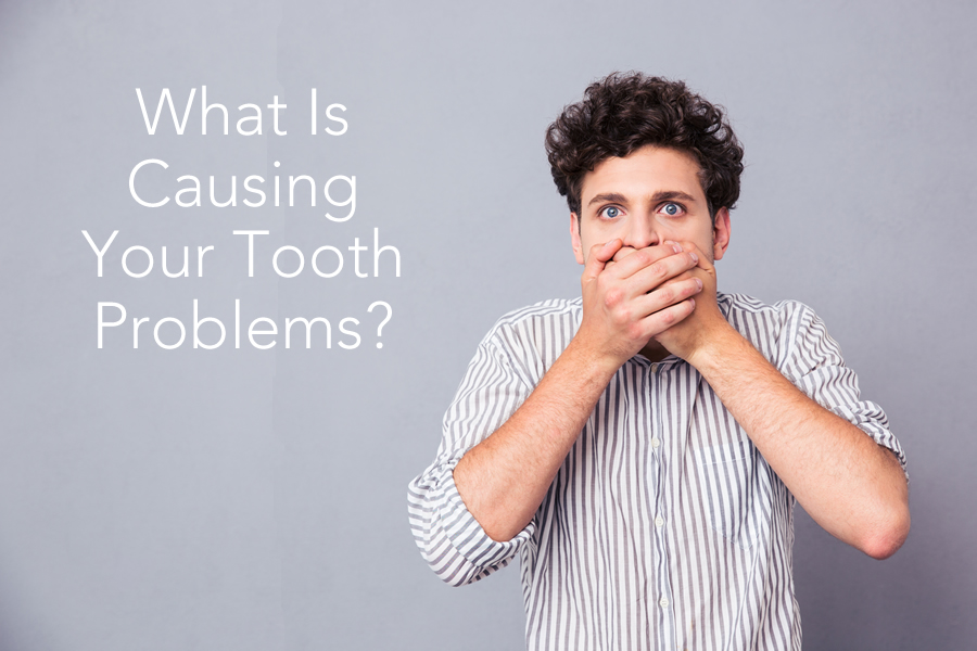 what is causing your tooth problems